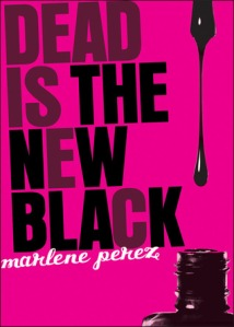 """Dead Is The New Black"" by Marlene Perez book cover"