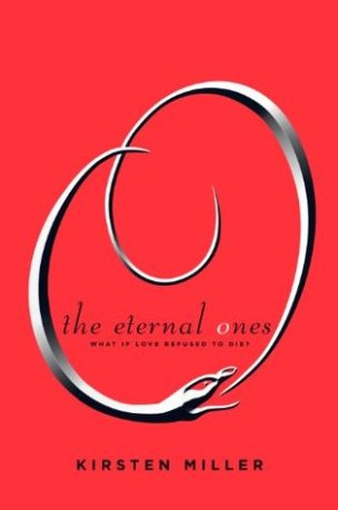"""The Eternal Ones"" by Kristen Miller book cover"