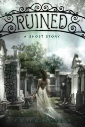 """Ruined"" by Paula Morris  book cover"