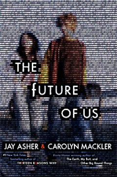 """The Future of Us"" by Jay Asher and Carolyn Mackler book cover"