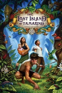"""""""The Lost Island of Tamarind"""" by Nadia Aguiar book cover"""