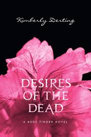 """Desires of the Dead"" by Kimberly Derting book cover"