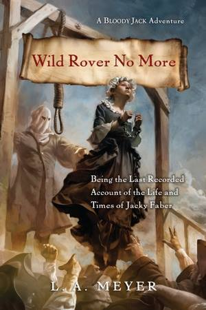 "'Wild Rover No More"" by L.A. Meyer book cover"