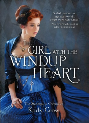 """The Girl with the Windup Heart"" by Kady Cross book cover"